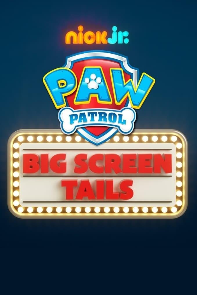 Paw Patrol: Big Screen Tails