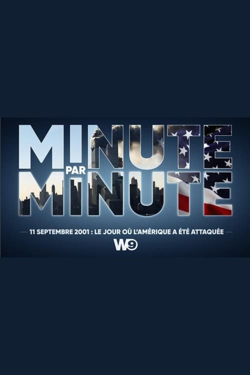 Minute par Minute - 11 septembre 2001 : le jour où l'Amérique a été attaquée