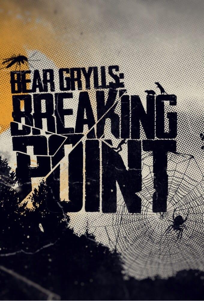Bear Grylls: Breaking Point (2015)