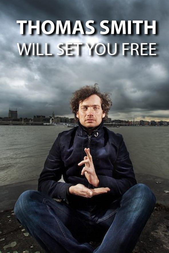 Thomas Smith: Will set you free