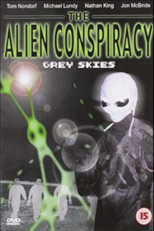 The Alien Conspiracy: Grey Skies (2003)