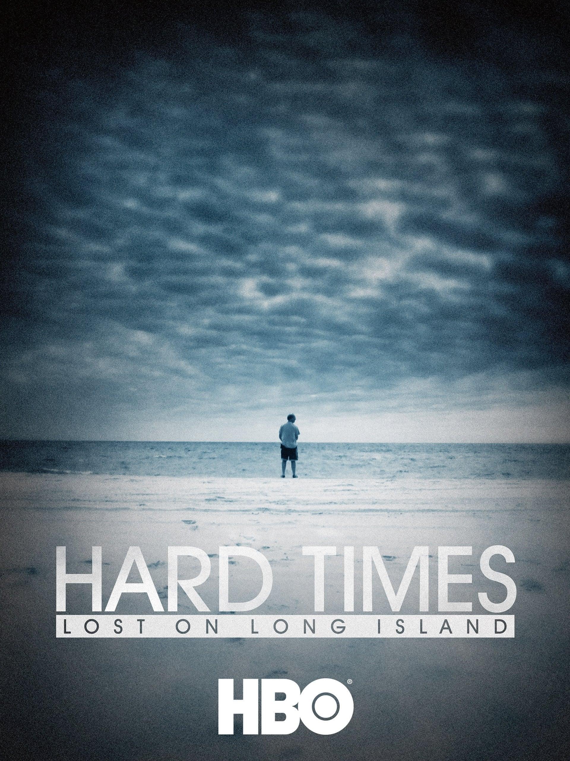 Hard Times: Lost on Long Island (2012)