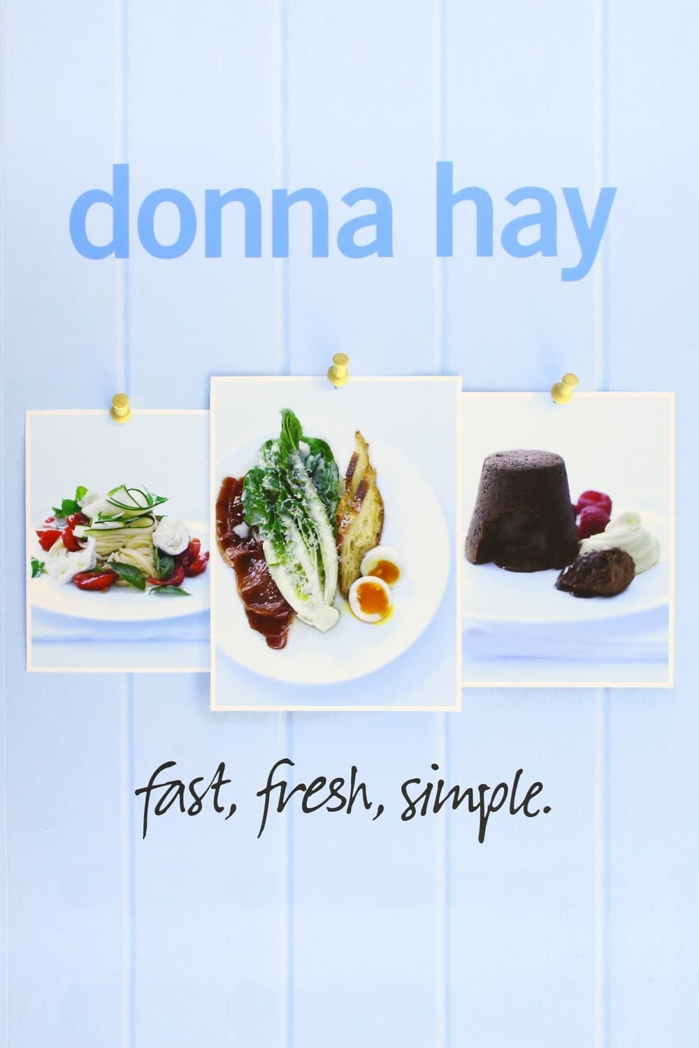Donna Hay - fast, fresh, simple (2011)