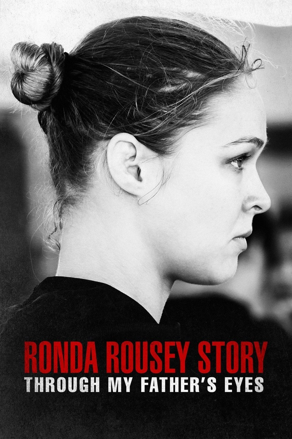 The Ronda Rousey Story: Through My Father's Eyes