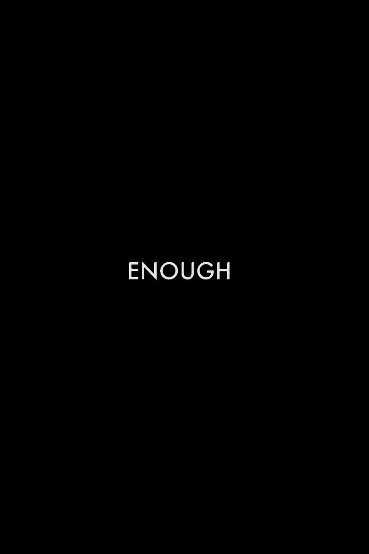 Enough (2018)