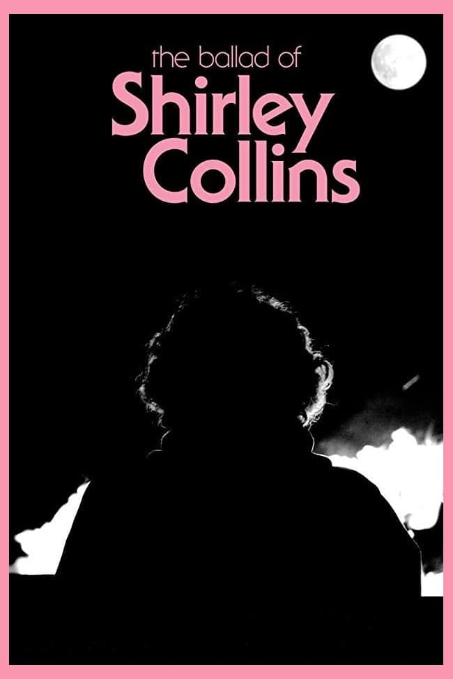 The Ballad of Shirley Collins (2017)