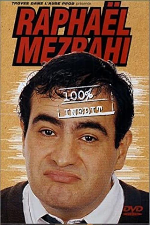 Raphaël Mezrahi - 100% Inédit (2001)