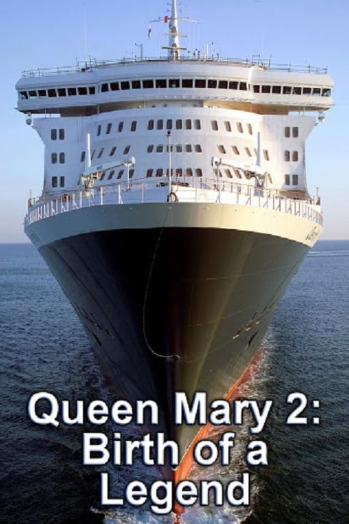 Queen Mary 2: Birth of a Legend