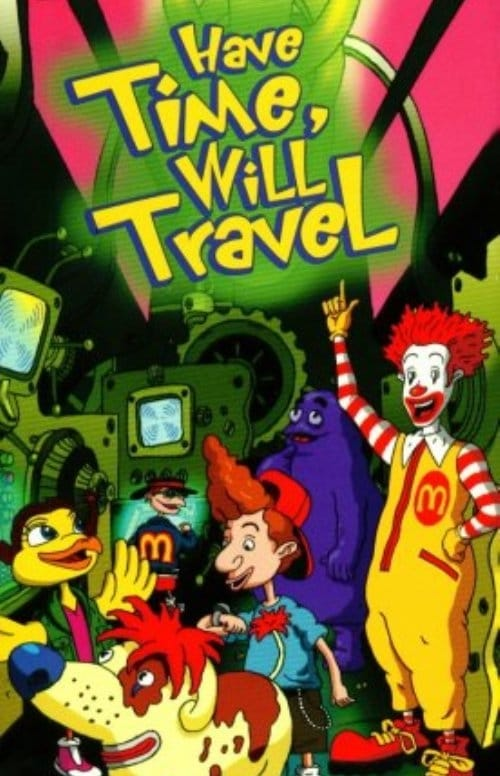 watch The Wacky Adventures of Ronald McDonald: Have Time, Will Travel 2001 online free