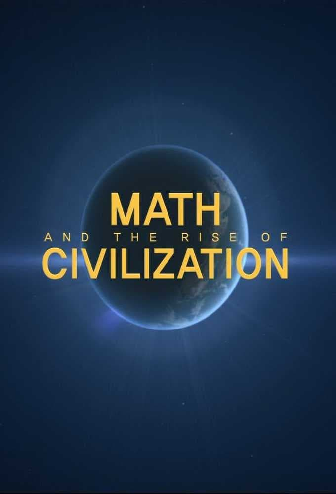 Math and the Rise of Civilization (2011)