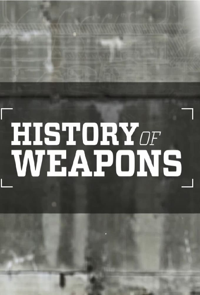 History of Weapons TV Shows About Military