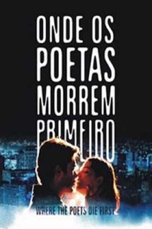 Ver Onde os Poetas Morrem Primeiro Online HD Español ()