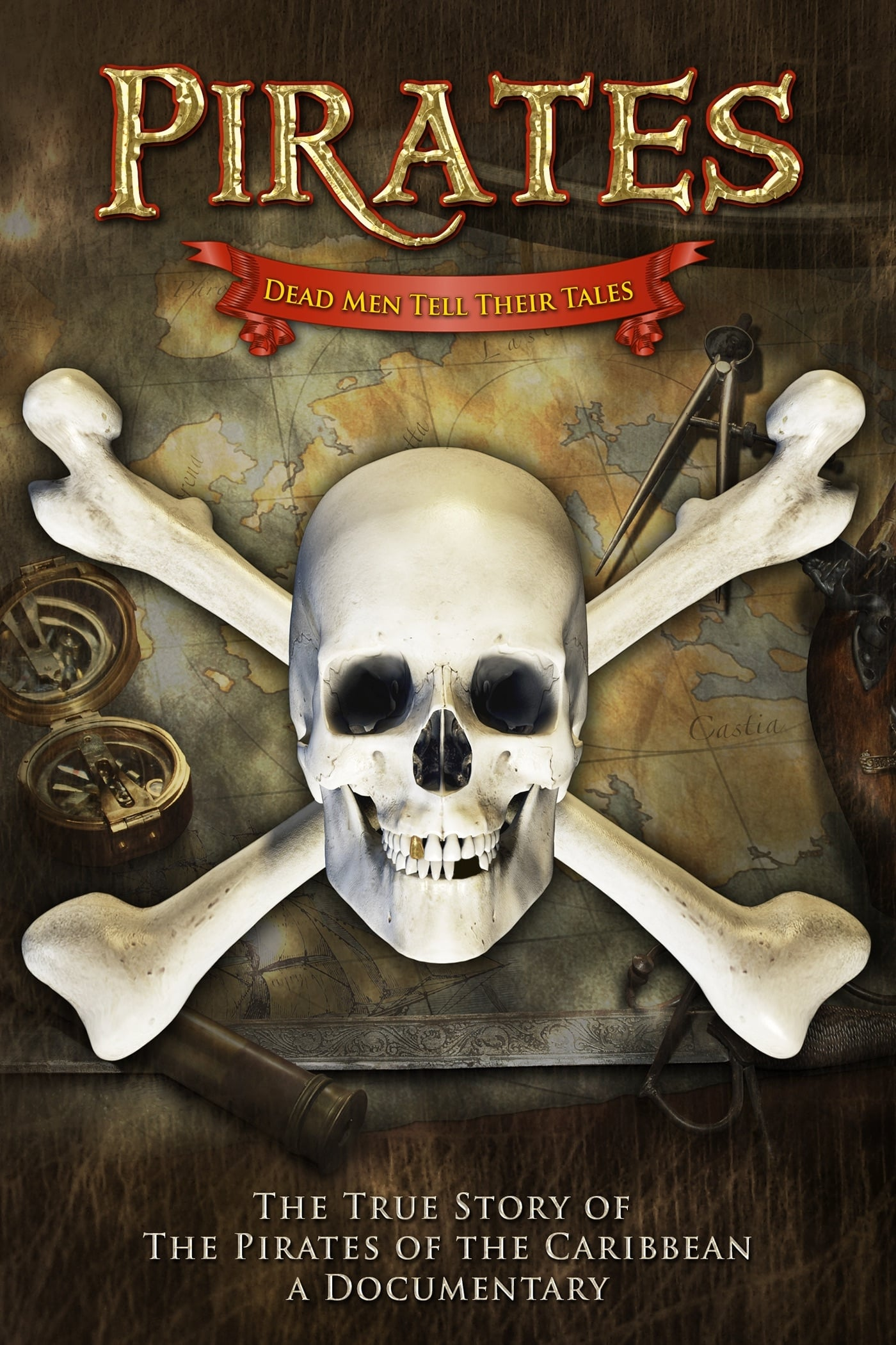 Pirates: Dead Men Tell Their Tales - The True Story of the Pirates of the Caribbean, A Documentary