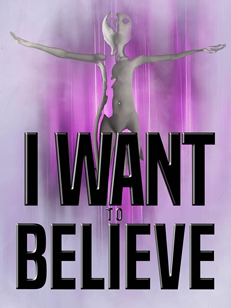 I Want to Believe (2020)
