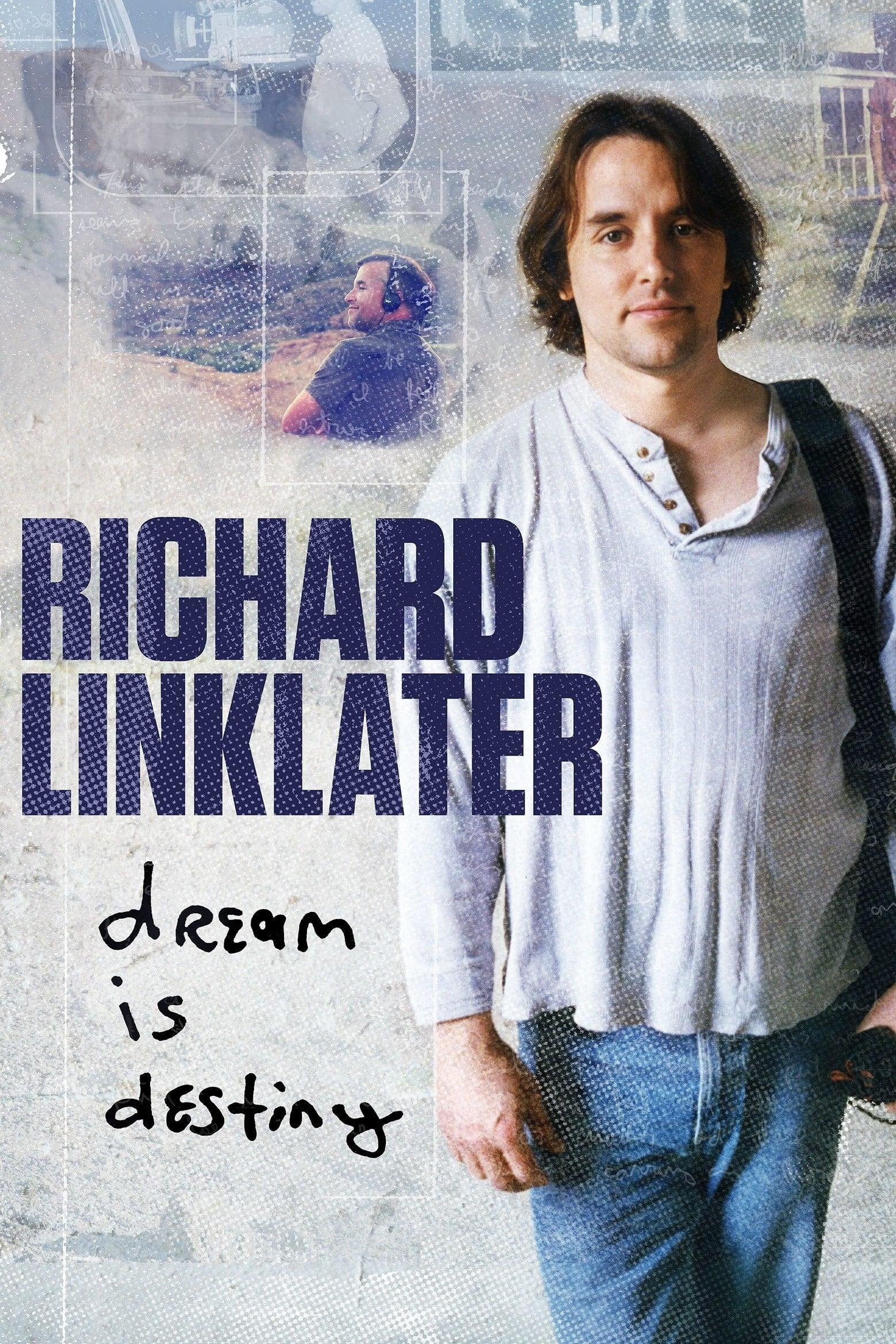 Richard Linklater: Dream Is Destiny (2016)