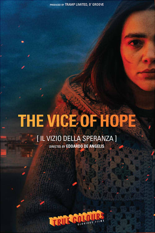 watch The Vice of Hope 2018 online free