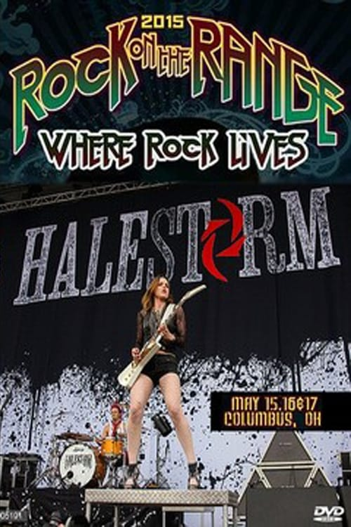 Halestorm - Rock on the Range Festival 2015 (2015)