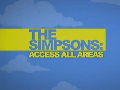 The Simpsons Season 0 :Episode 58  Access All Areas