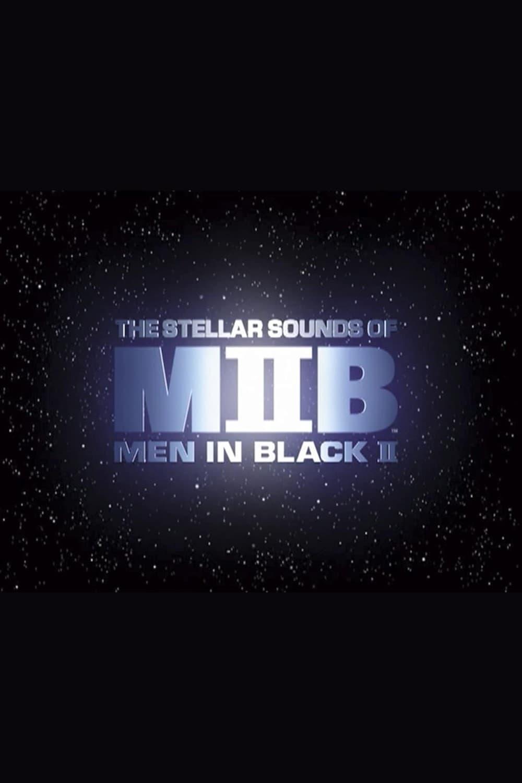 Squish, Splat, Sploosh: The Stellar Sounds of 'Men in Black II' (2002)