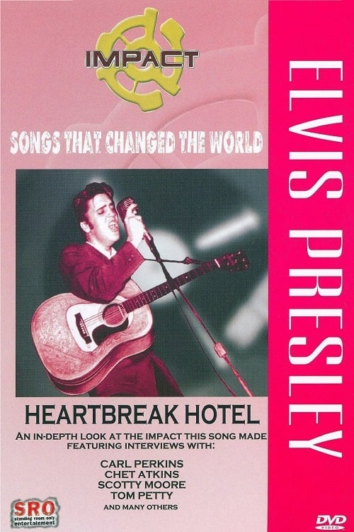 Impact! Songs That Changed the World: Elvis Presley-Heartbreak Hotel (2007)