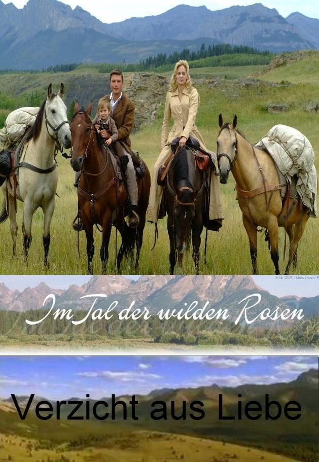 Im Tal der wilden Rosen: Verzicht aus Liebe (2006)