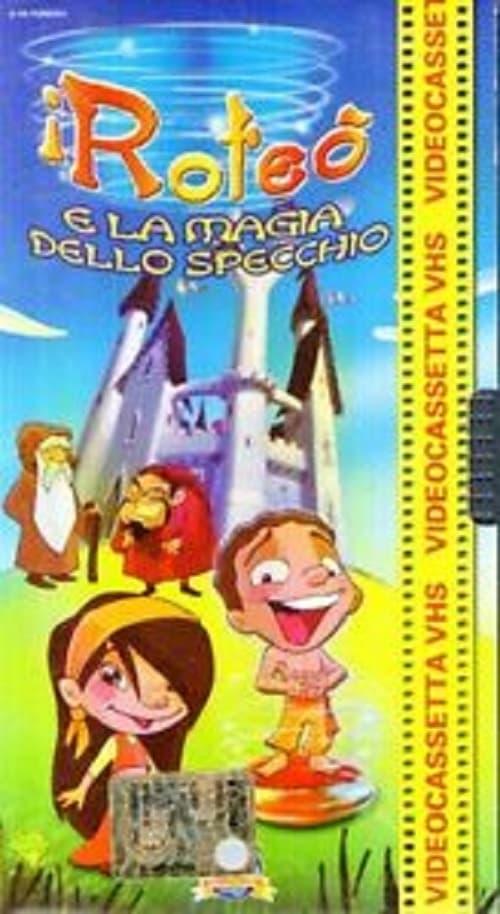 I Roteò e la magia dello specchio (2004)