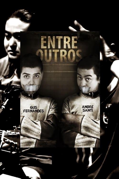 Gus Fernandes e André Santi: Entre Outros (2014)