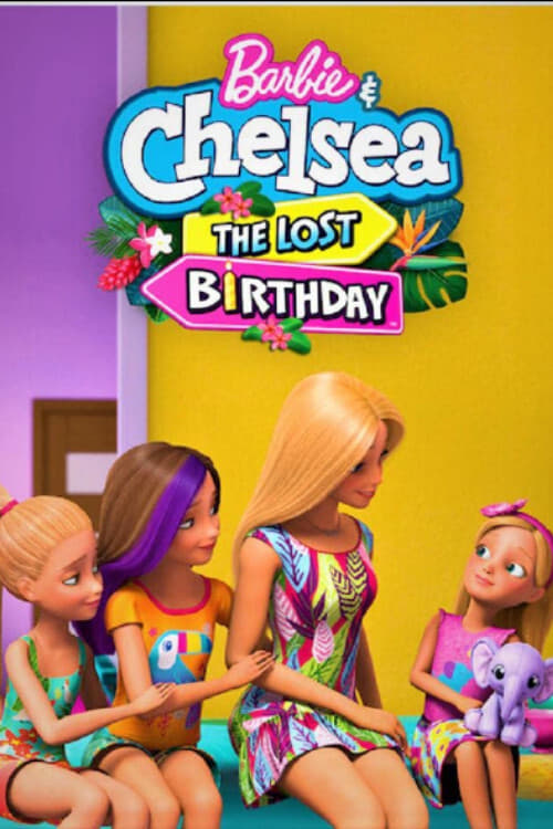 Barbie & Chelsea: The Lost Birthday 2021 1080p Streaming