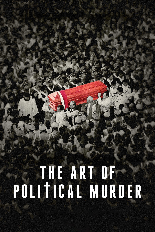 Watch The Art of Political Murder Online