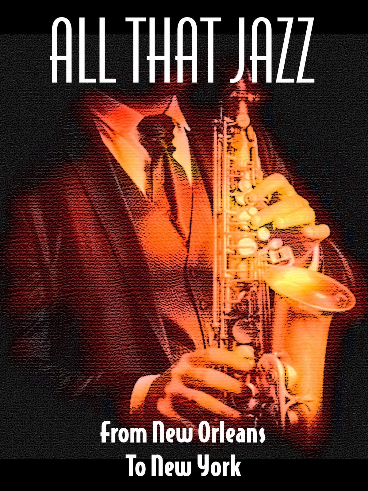 All That Jazz: From New Orleans to New York on FREECABLE TV