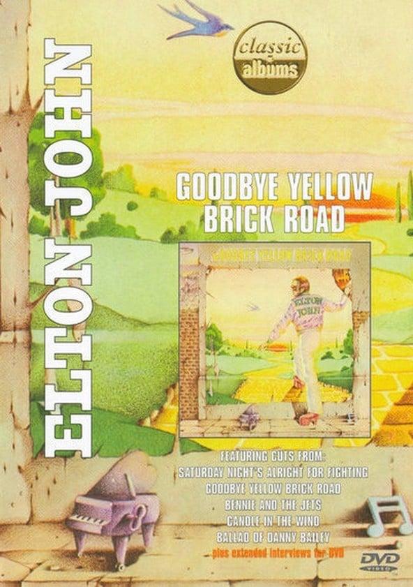 Classic Albums: Elton John - Goodbye Yellow Brick Road (2001)