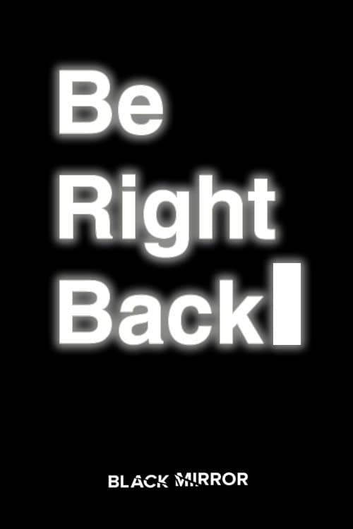Ver Be Right Back Online HD Español ()