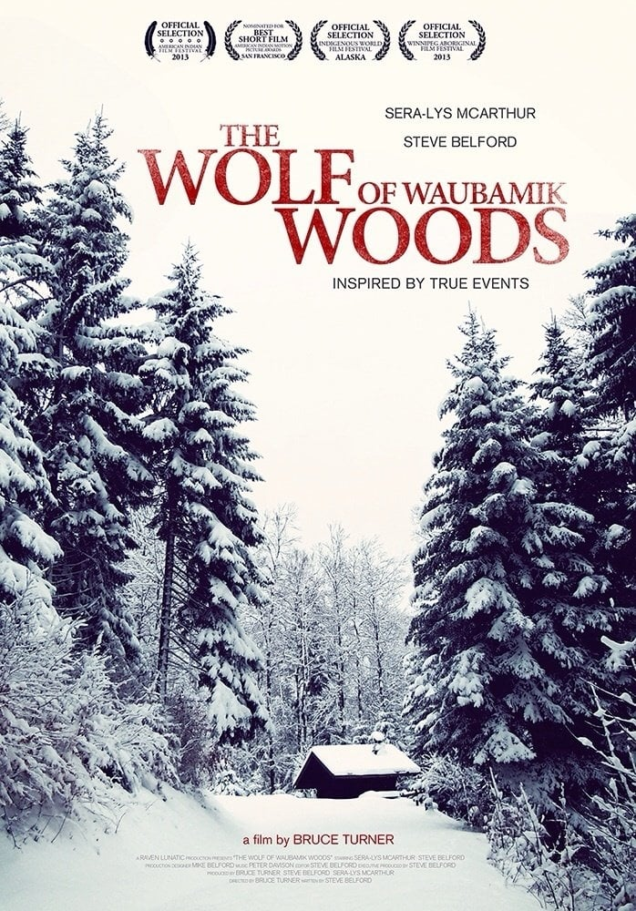 The Wolf of Waubamik Woods (2013)