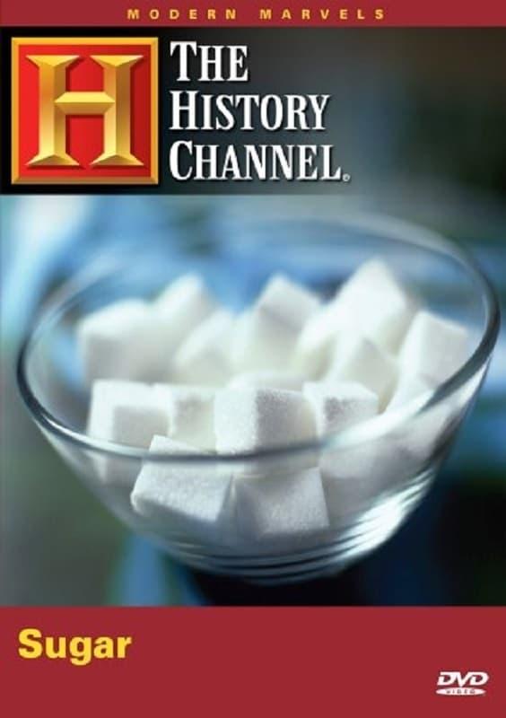 Modern Marvels: Sugar (2006)