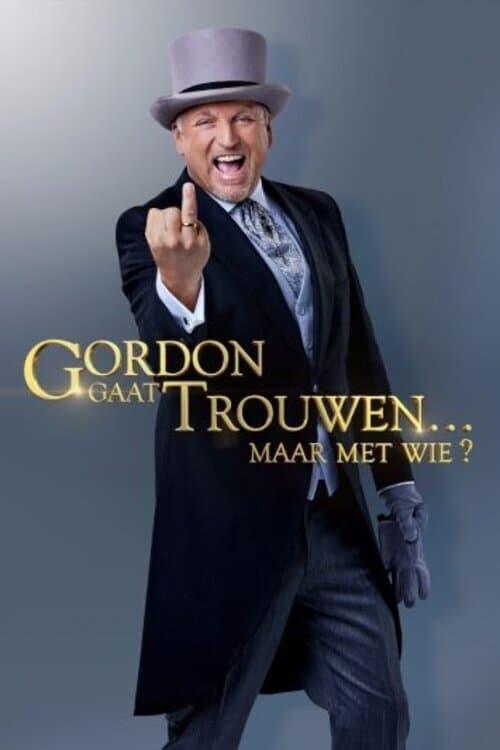 Gordon Gaat Trouwen... Maar Met Wie?