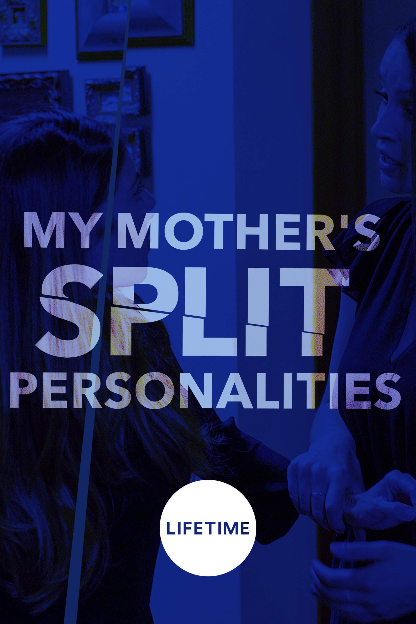 My Mother's Split Personalities (2019)