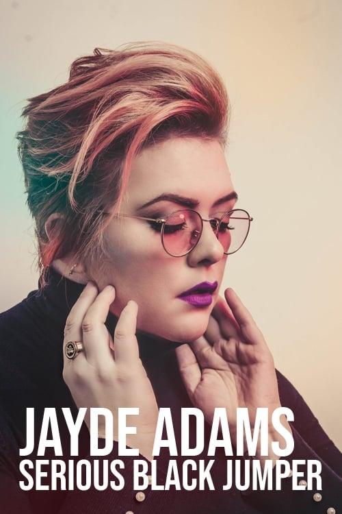 Jayde Adams: Serious Black Jumper (2020)