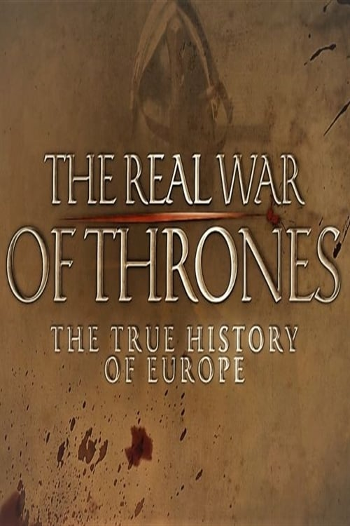 watch The Real War of Thrones: The True History of Europe 2017 Stream online free