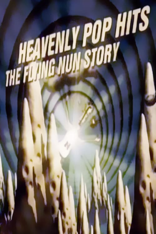 Heavenly Pop Hits: The Flying Nun Story (2002)
