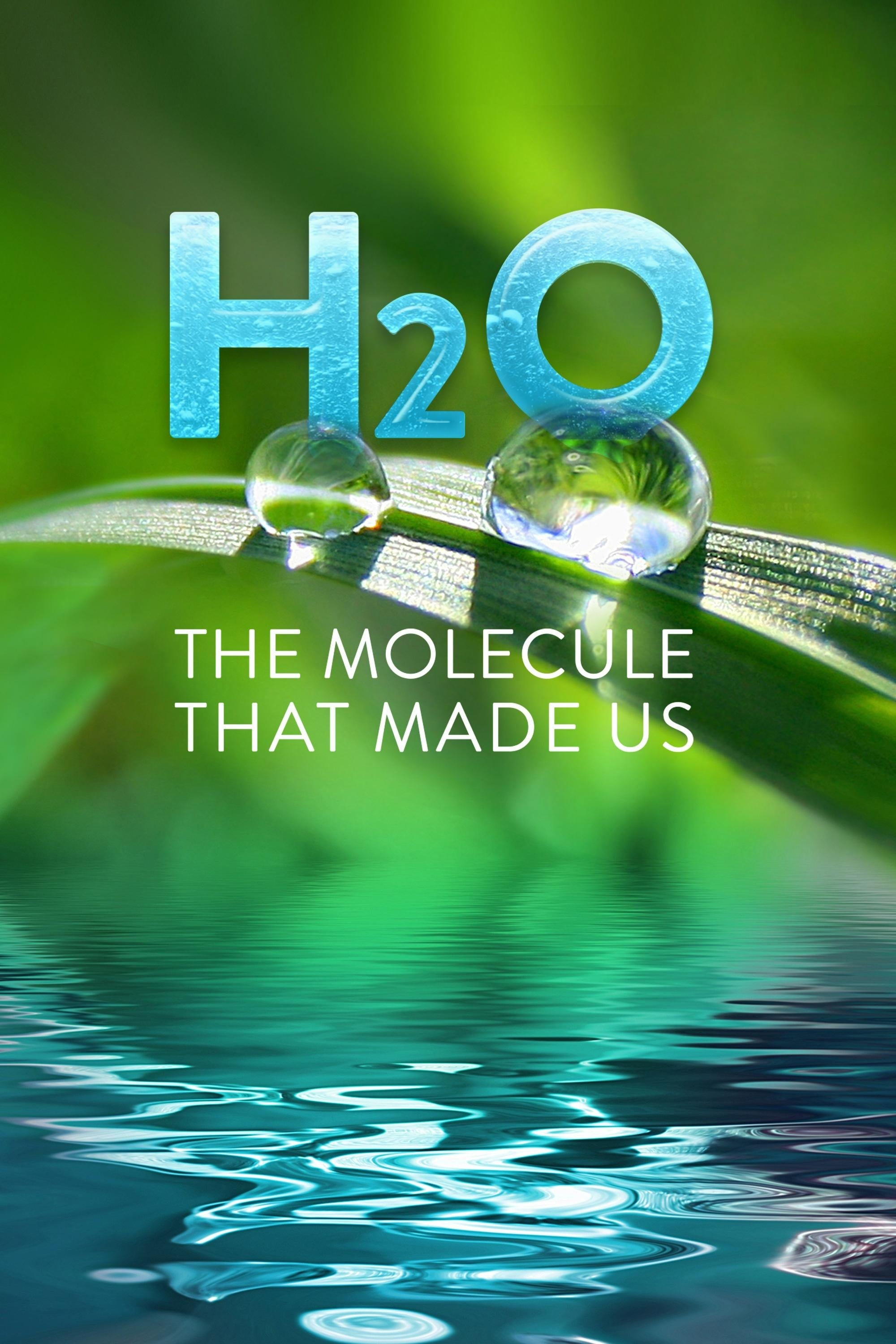 H2O: The Molecule that Made Us TV Shows About Research