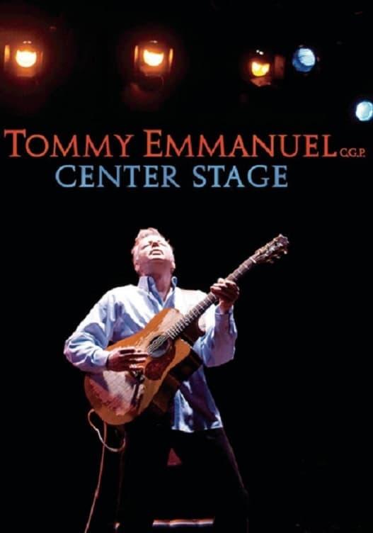 Tommy Emmanuel - Center Stage (2008)
