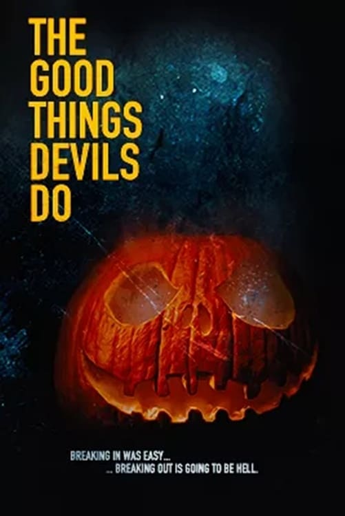 watch The Good Things Devils Do 2019 online free