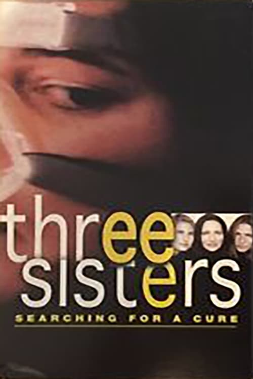 Three Sisters: Searching For A Cure (2004)