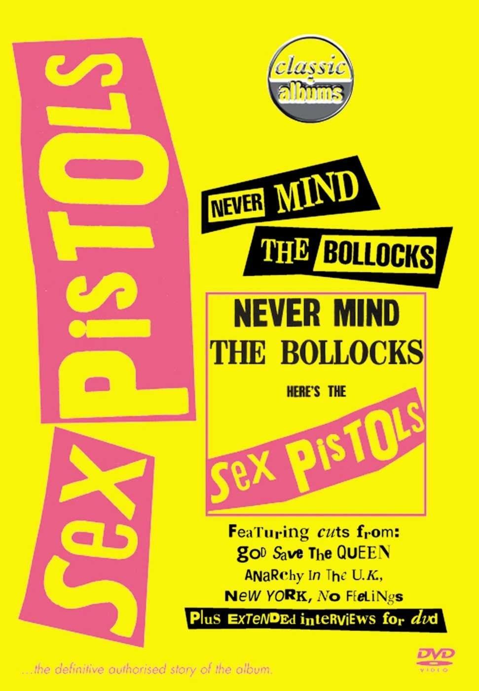 Classic Albums : Sex Pistols - Never Mind The Bollocks, Here's The Sex Pistols