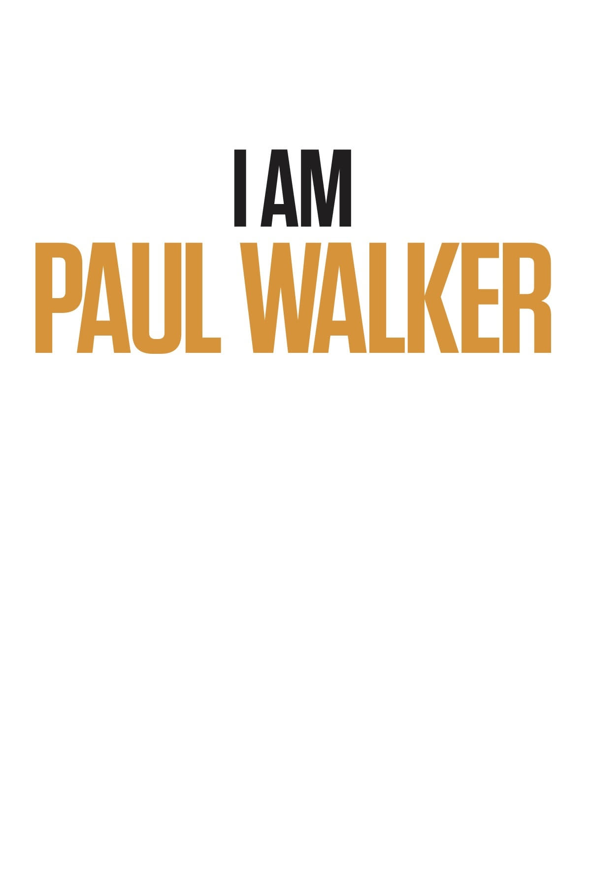 I Am Paul Walker (2018)