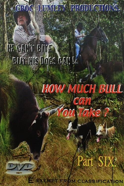 How Much Bull Can You Take - Part Six