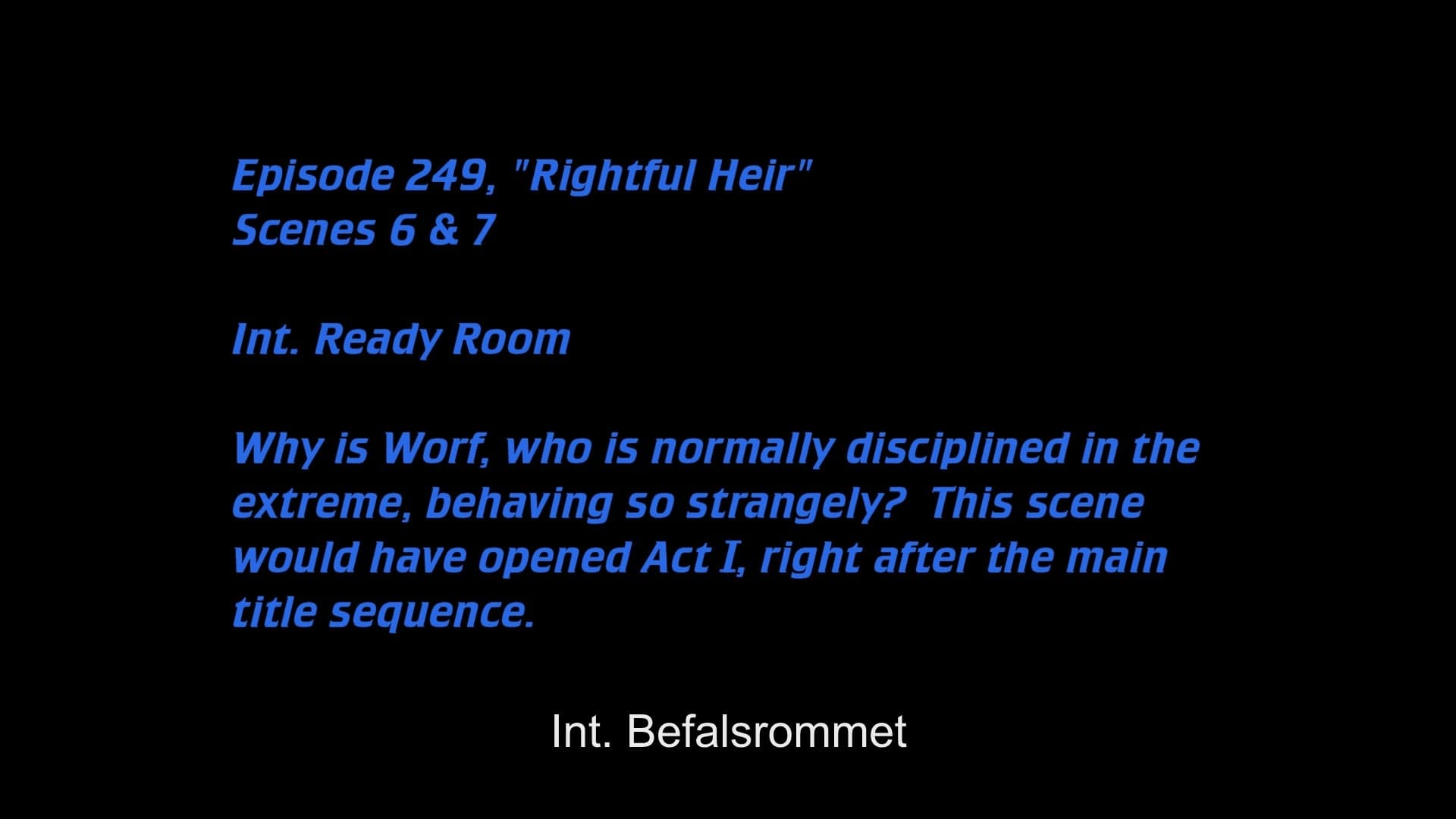 Deleted Scenes: S06E23 - Rightful Heir-Azwaad Movie Database