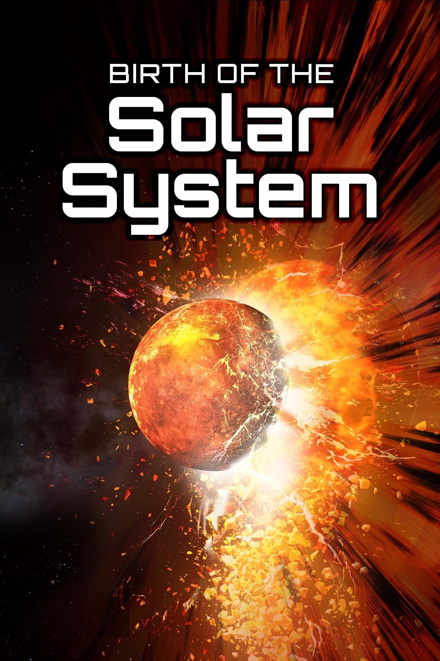 Birth Of The Solar System (2017)