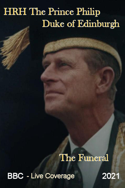 The Funeral of HRH The Prince Philip, Duke of Edinburgh - Live Coverage (2021)