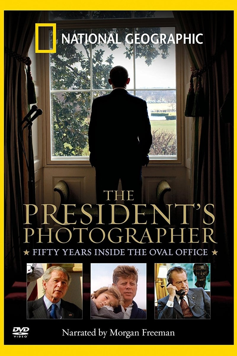 The President's Photographer: Fifty Years Inside the Oval Office (2010)